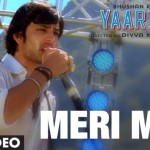 Meri Maa Video Song & Lyrics – Yaariyan (Official HD) | Movie Video Songs