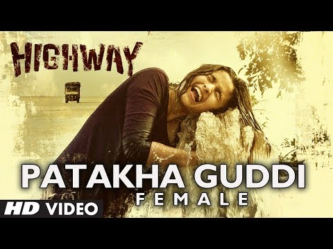 Patakha Guddi Video Song n Lyrics -Highway |(Official Full HD) Video Songs