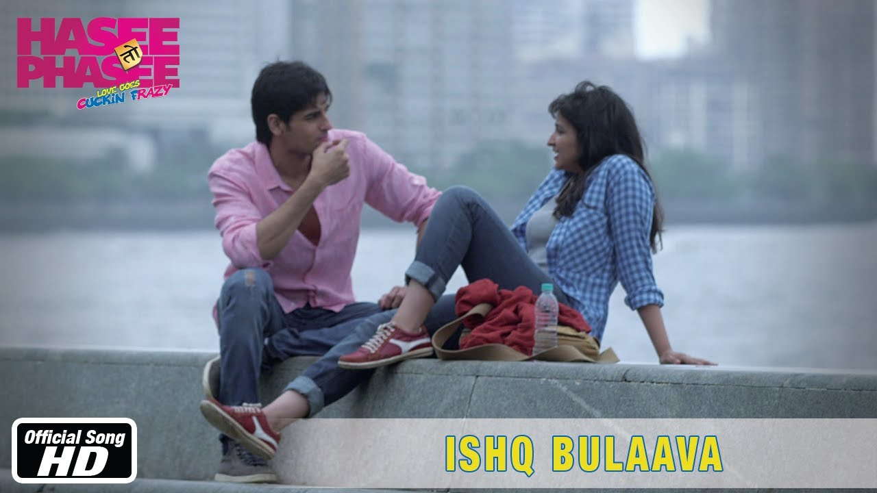 Ishq Bulaava Video Song – Hasee Toh Phasee | Movie (Official Full HD) Video Songs