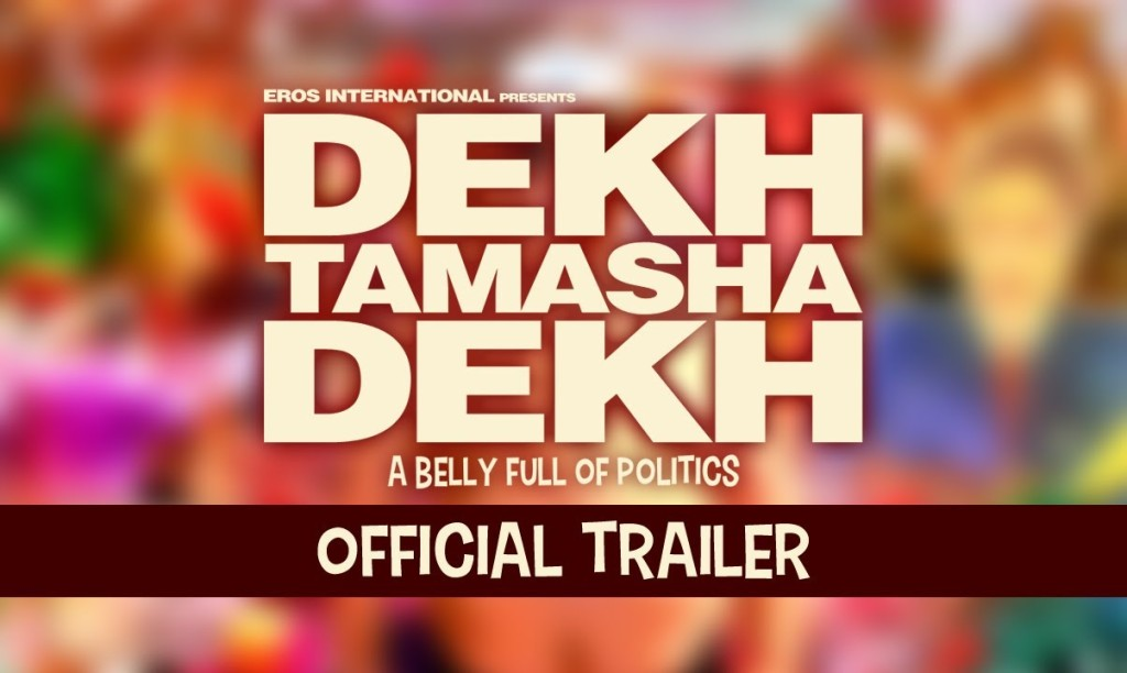 Dekh Tamasha Dekh Trailer | Official Theatrical Trailers