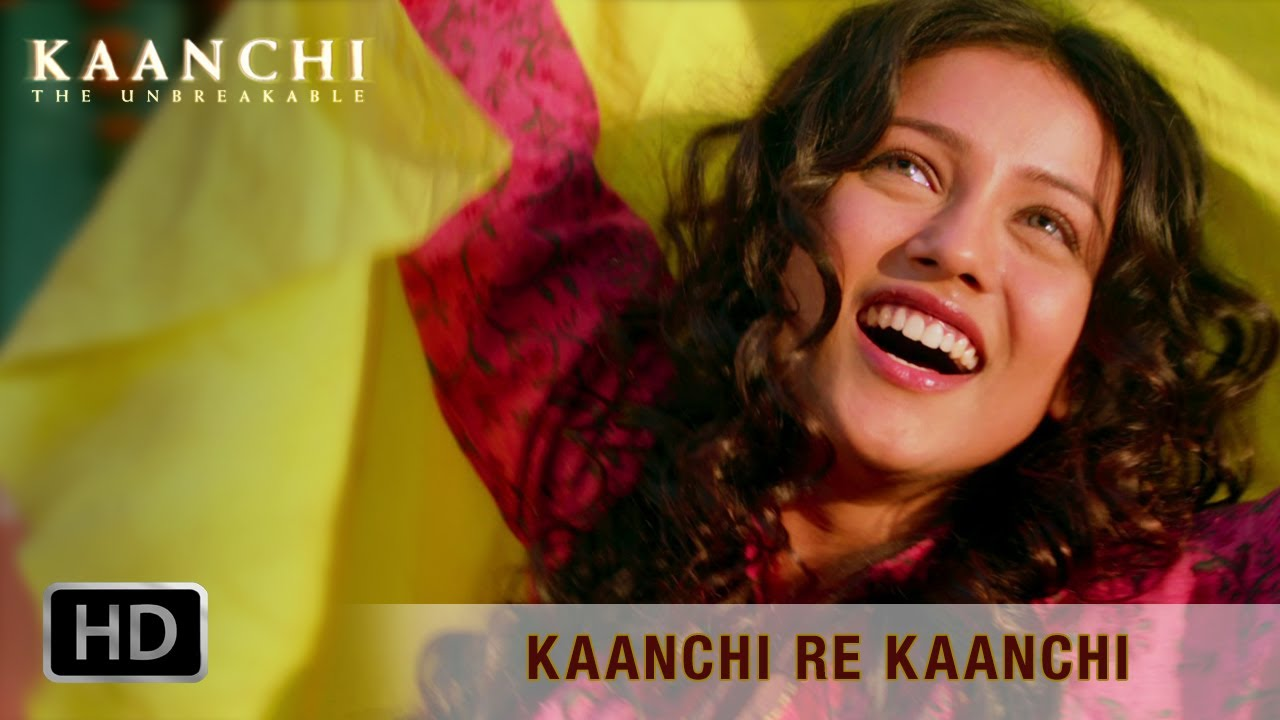 Kaanchi Re Kaanchi Video Song – Kaanchi | Official Full HD Movie Video Songs