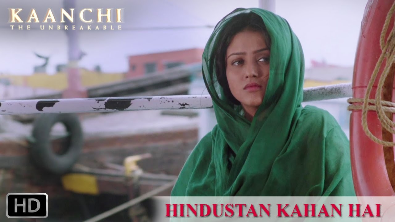 Hindustan Kahan Hai Video Song – Kaanchi | Official Full HD Movie Video Songs