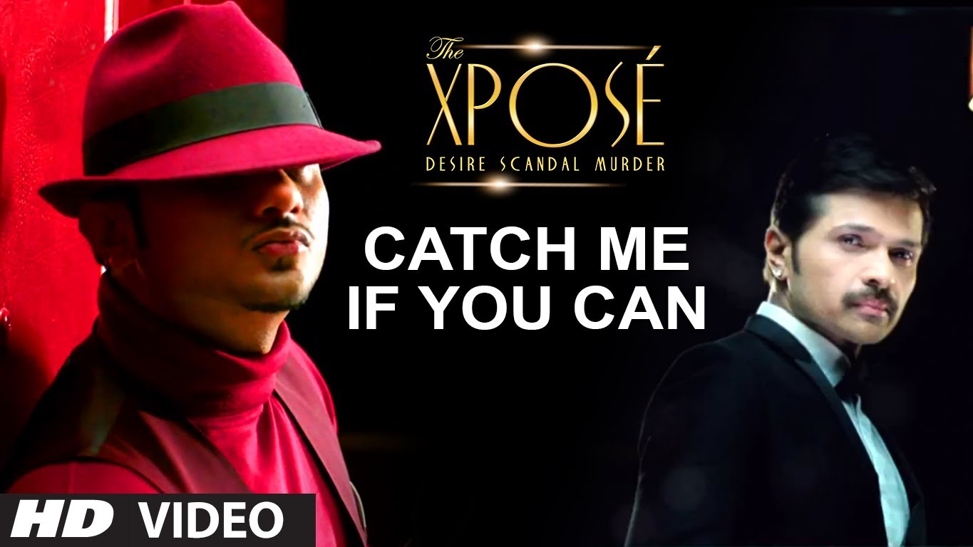 Catch Me If You Can Video Song – The Xpose | Official Full HD Movie Video Songs