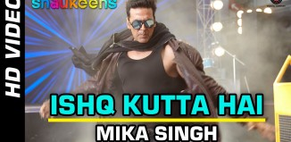 Ishq Kutta Hai Song | The Shaukeens | Official Video Songs
