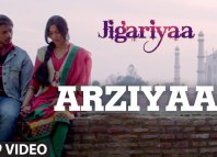 Arziyaan Video Song Jigariyaa
