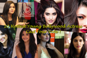 Vote Now For 10 Hottest Young Bollywood Actresses