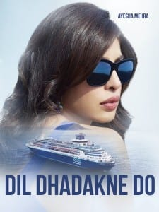 Star Cast of Dil Dhadakne Do - Priyanka Chopra as Ayesha Mehra