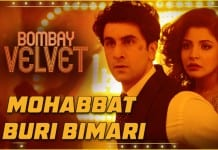 Mohabbat Buri Bimari Video Song - Bombay Velvet | Official Video Song