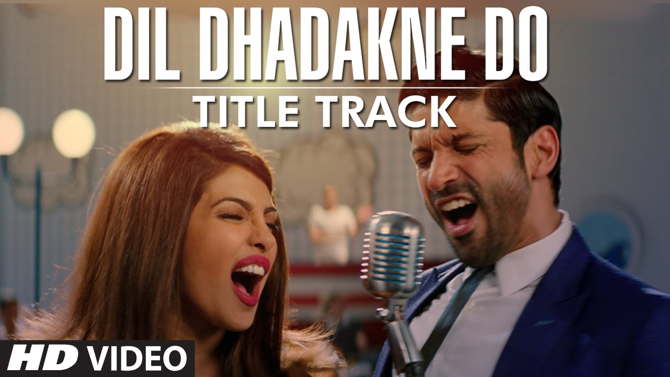Dil Dhadakne Do Title Track Sung By Farhan Akhtar and Priyanka Chopra