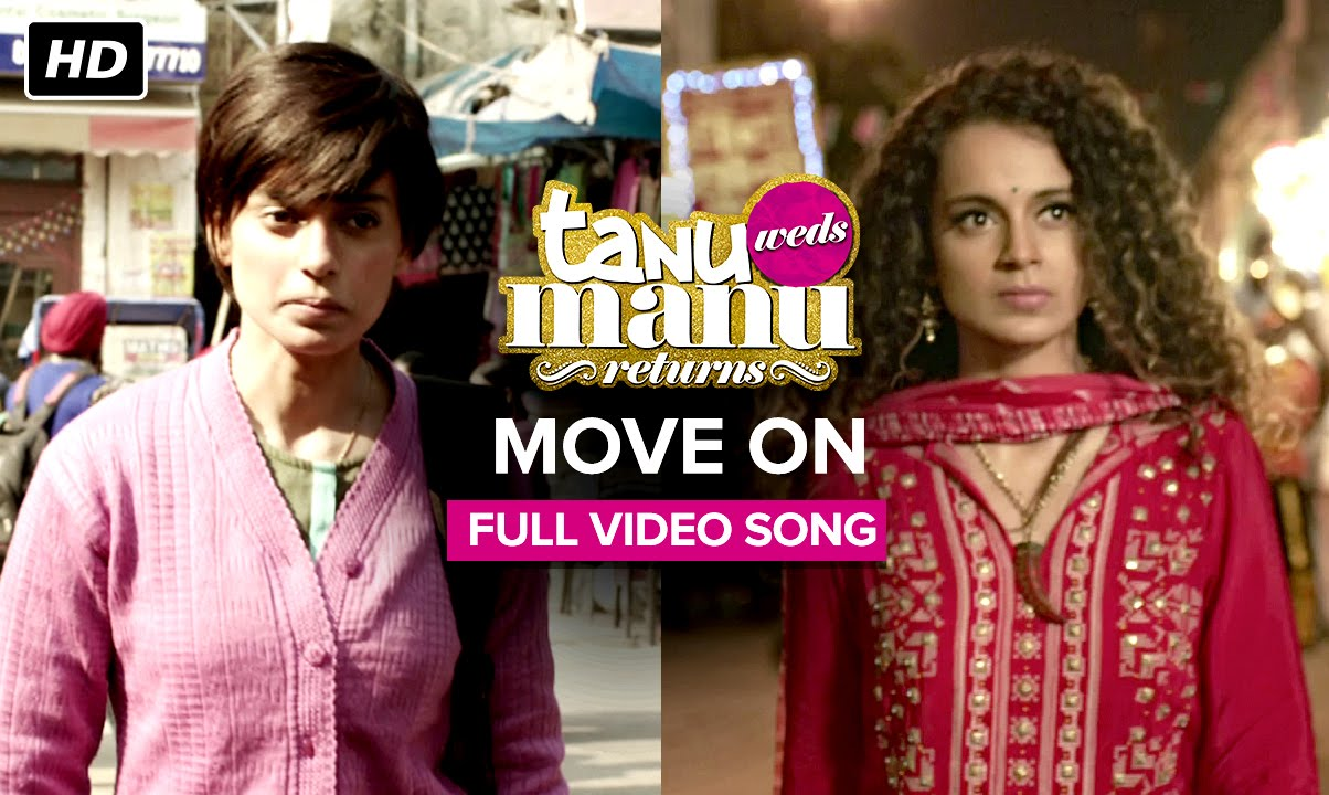 Move On Video Song – Tanu Weds Manu Returns | Official Video Song