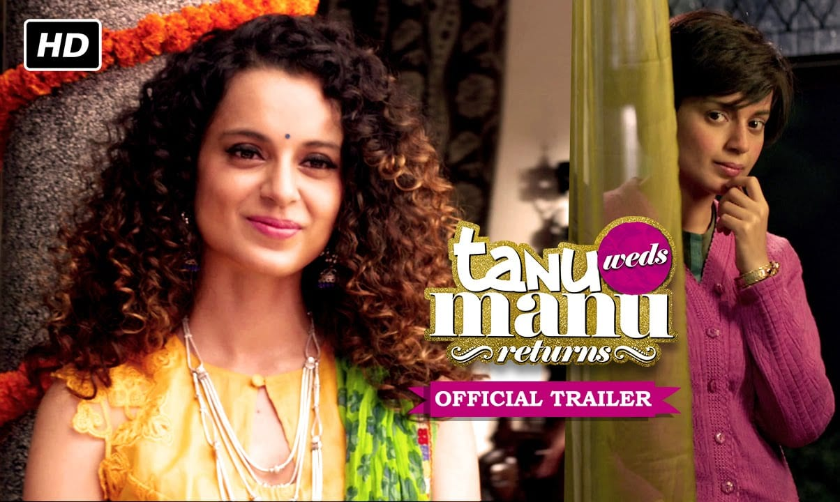 Tanu Weds Manu Returns Trailer | Official Theatrical Trailer