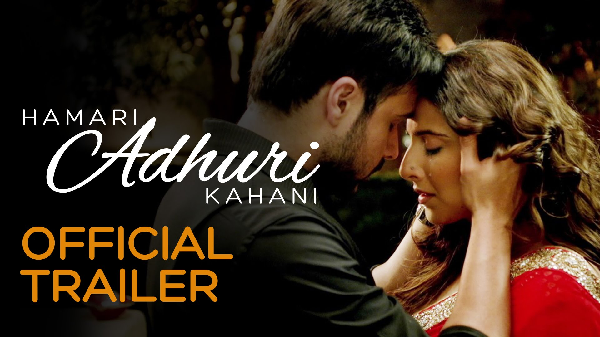 Hamari Adhuri Kahani Trailer | Official Theatrical Trailer