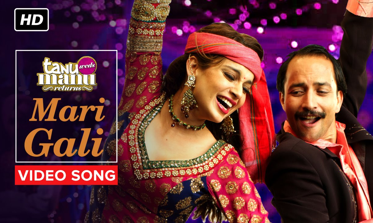 Mari Gali Video Song – Tanu Weds Manu Returns | Official Video Song