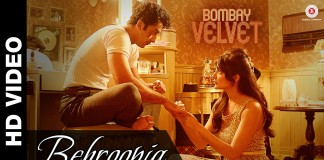 Behroopia Video Song – Bombay Velvet | Official Video Song