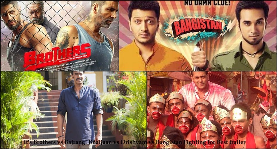 It's Brothers vs Bajrangi Bhaijaan vs Drishyam vs Bangistan Fighting for Best trailer