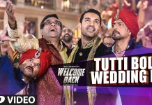 Tutti Bole Wedding Di Video Song - Welcome Back | Official Video Songs