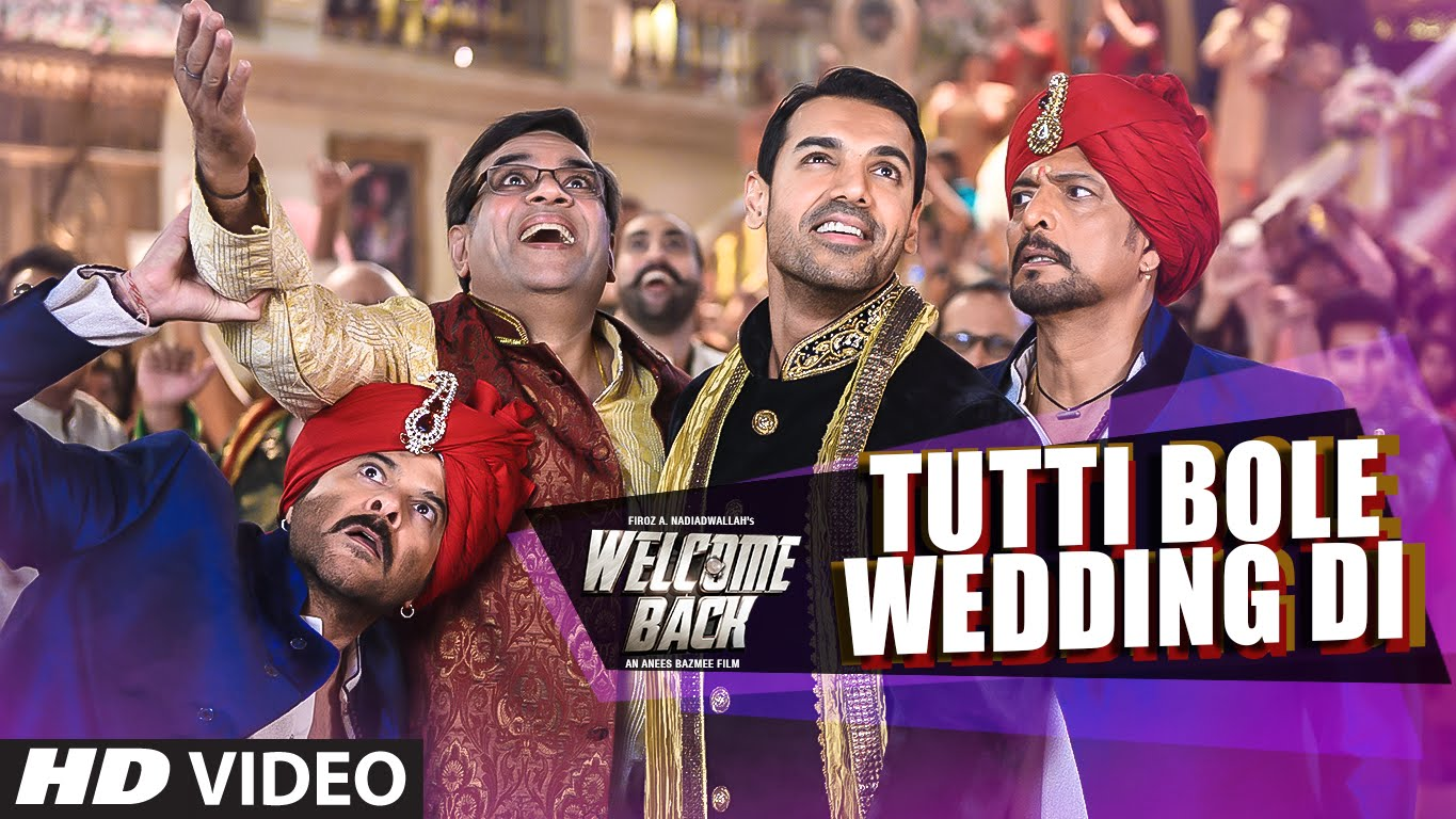 Tutti Bole Wedding Di Video Song – Welcome Back | Official Video Songs