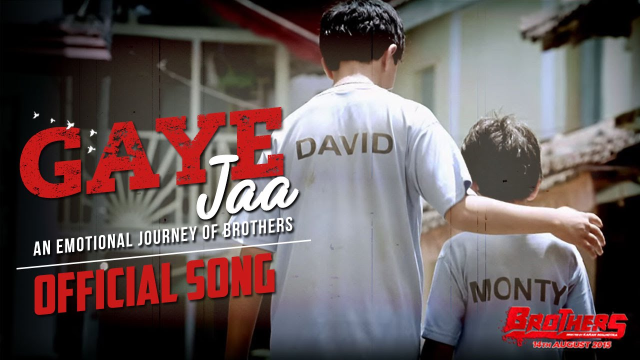 Gaaye Jaa Video Song - Brothers | Official Video Songs