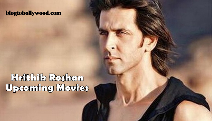 Hrithik Roshan Upcoming Movies List 2016, 2017 & 2018 With Release Dates