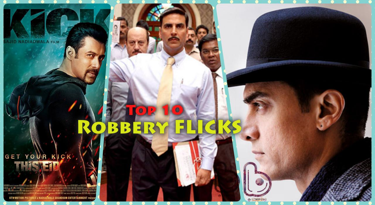 Top 10 Robbery movies of Bollywood : Best of Recent Heist