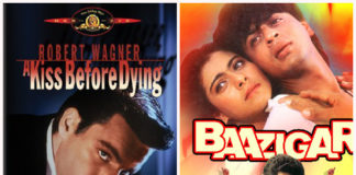 Baazigar is a remake of Hollywood movie A Kiss before dying