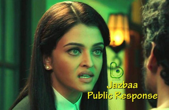 Jazbaa Public Response ar Audience Movie Review seems brilliant