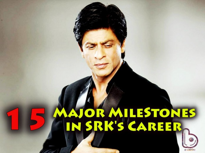 15 Major Milestones in Shah Rukh Khan's Career