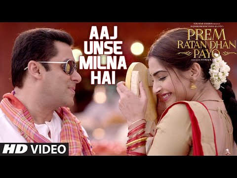 Aaj Unse Milna Hai Video Song – Prem Ratan Dhan Payo
