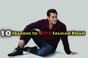 Salman Khan Birthday Special: Top 10 Reasons To Love Salman Khan And His Movies