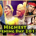 Highest Opening Day Collection 2015 | Top Opening Day Grossers of Bollywood 2015