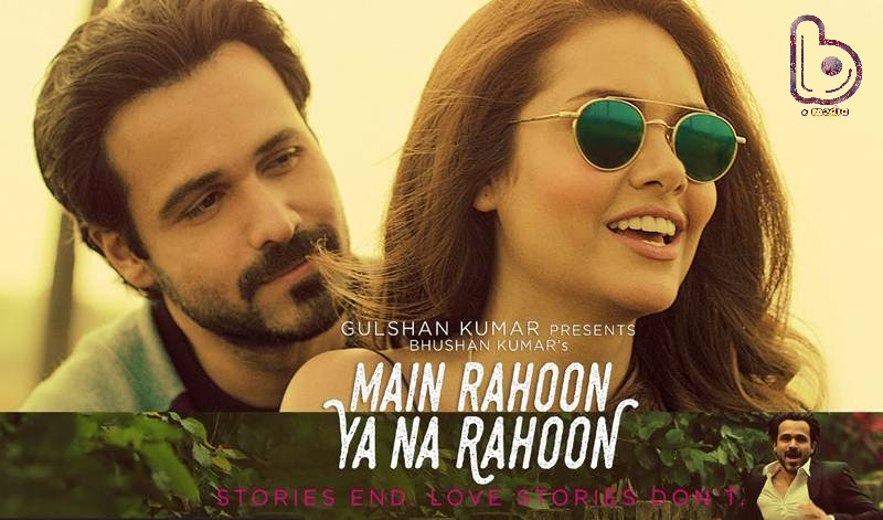 Emraan Hashmi and Esha Gupta starer 'Main Rahoon Ya Na Rahoon' crosses 10 Million views on YouTube!