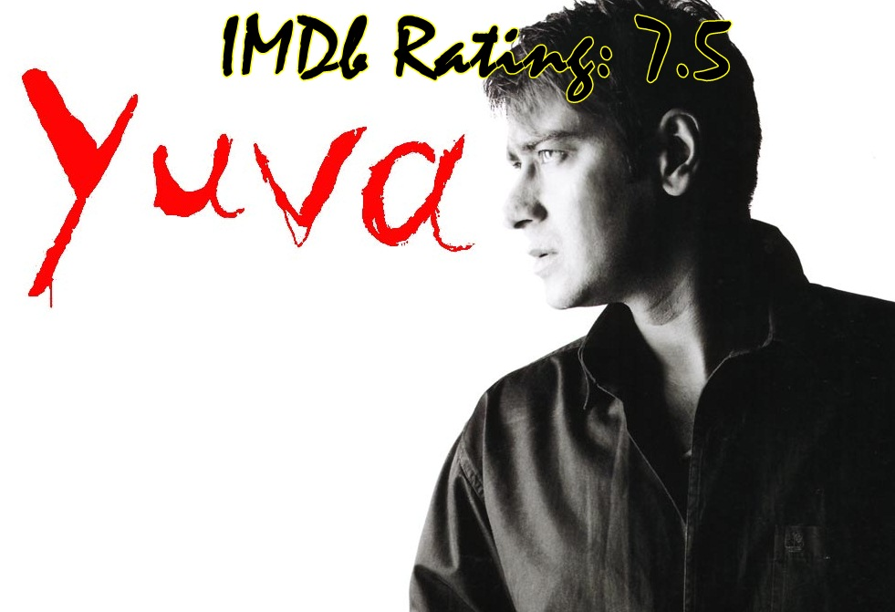 Top 10 IMDb Rated Movies of Ajay Devgn-Yuva