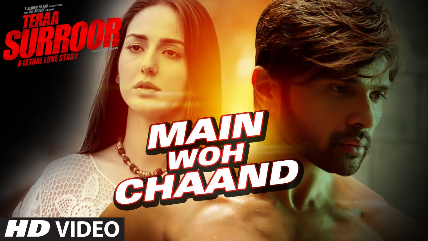 Check Out The First Song From Teraa Surroor Titled 'Main Woh Chaand'