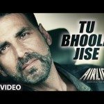 Tu Bhula Jise Video Song - Airlift | Official HD Video Song
