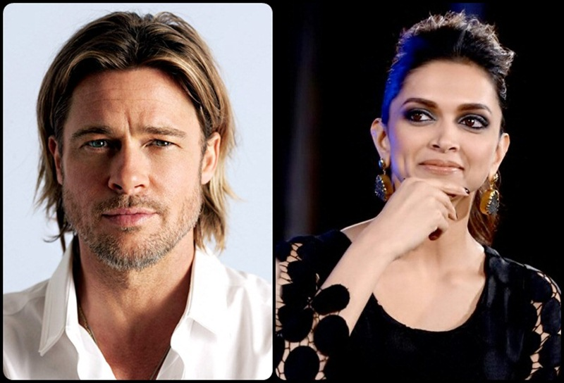 Hot News : Brad Pitt and Deepika Padukone to work together very soon!