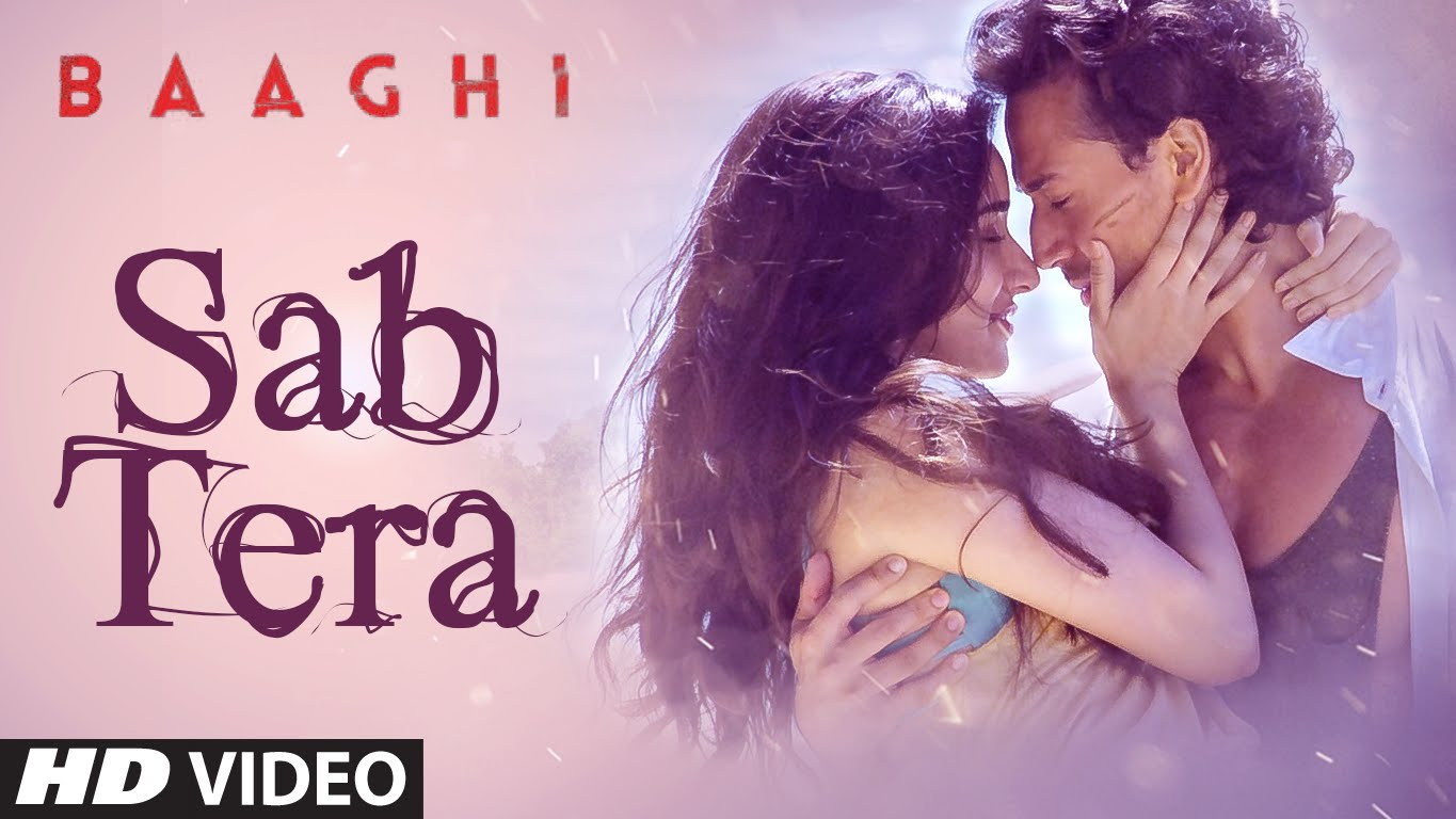 The first song from Baaghi titled 'Sab Tera' is a beautiful melody