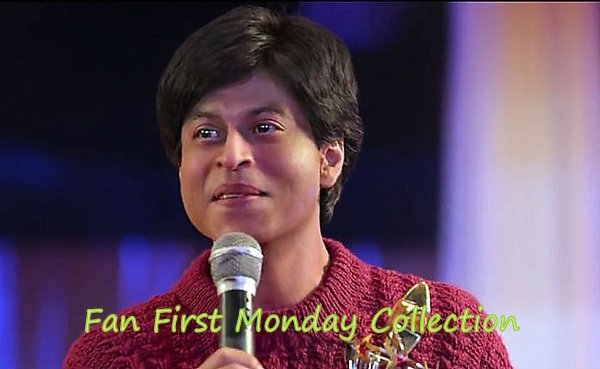 Fan First Monday Box Office Collection