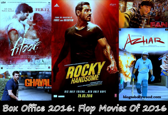 Flop Bollywood Movies Of 2016: Bollywood Box Office 2016