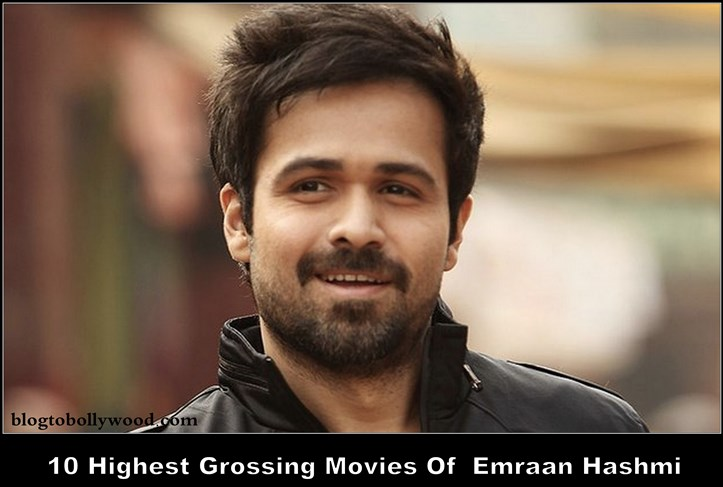 Top 10 Highest Grossing Movies Of Emraan Hashmi: Emraan Hashmi's Biggest Hits
