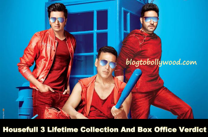 Housefull 3 Lifetime Collection And Box Office Verdict (Hit Or Flop)