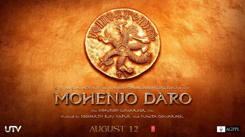 Bollywood Movies in second half of 2016 - Mohenjo Daro