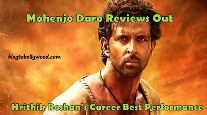 Mohenjo Daro Review: Critics Reviews And Ratings, Audience Reviews Live Update