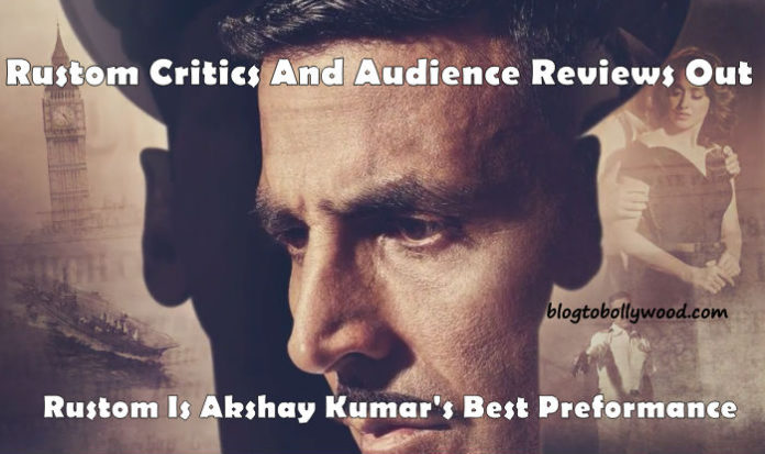 Rustom Review By Critics And Audience: Rustom Is A Winner All The Way