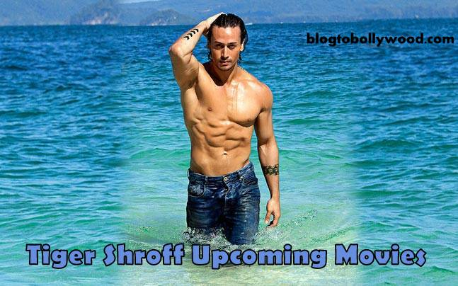 A list of Tiger Shroff upcoming movies to be released in 2017, 2018