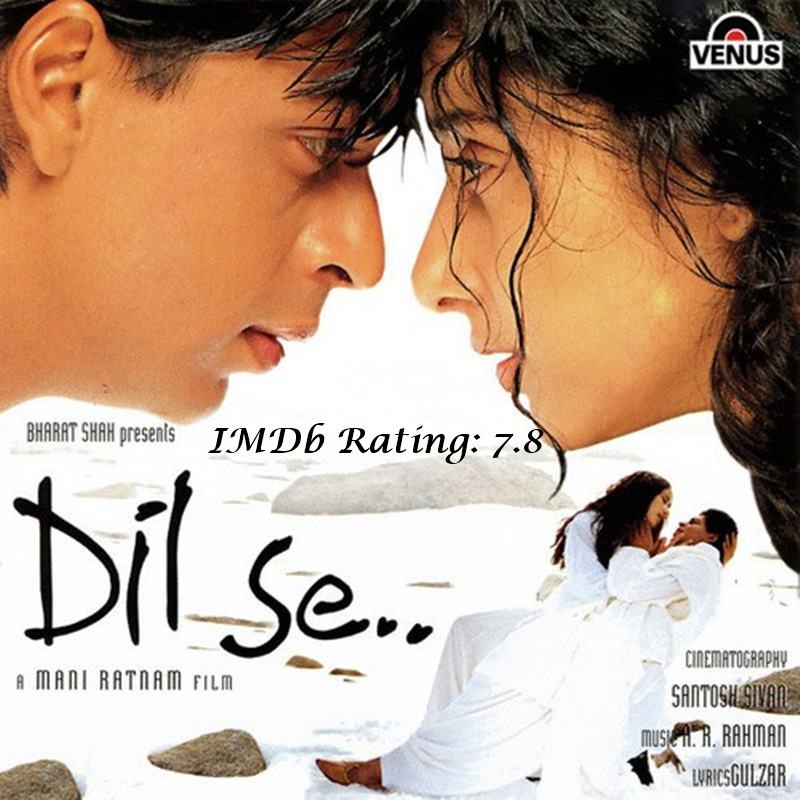 10 Best Shah Rukh Khan Movies Based on IMDb Ratings- Dil Se
