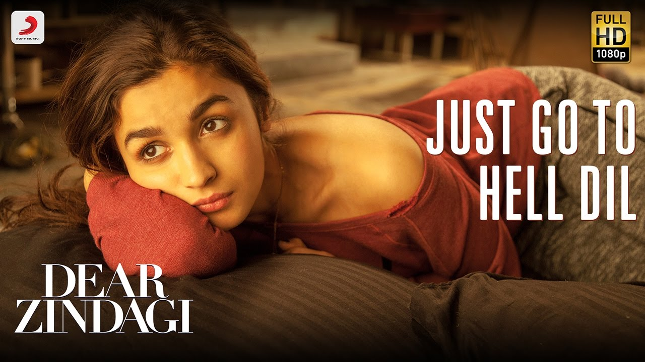 Watch: Dear Zindagi's song 'Just Go To Hell Dil' is for all those dealing with heart-breaks
