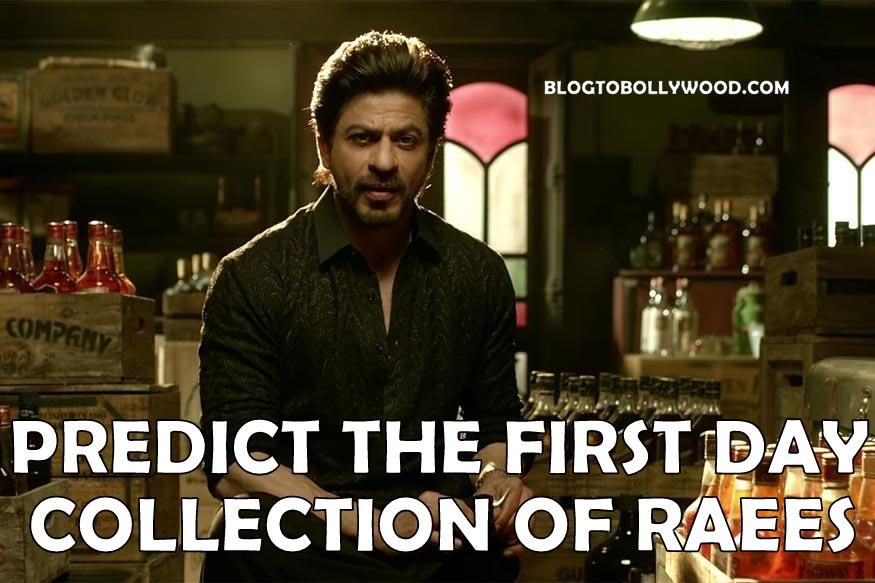 Raees Opening Day Box Office Collection | Your Chance To Predict