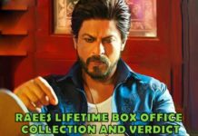 Raees Lifetime Box Office Collection And Verdict