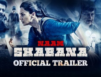 Naam Shabana Trailer Review: Akshay Kumar And Company Is Back With A Power Packed Thriller