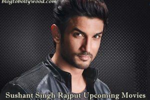 Sushant Singh Rajput Upcoming Movies List 2017, 2018 & 2019 | Sushant Singh Rajput Upcoming Movies Calendar
